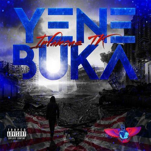Infamous Tk - Yene Buka