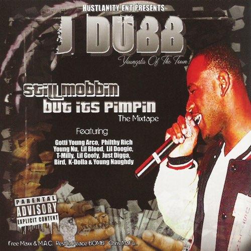 J-Dubb - Still Mobbin But Its Pimpin
