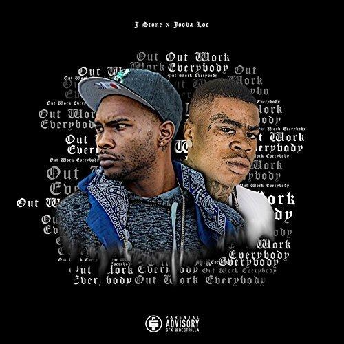 J. Stone & Jooba Loc - Outwork Everybody - EP