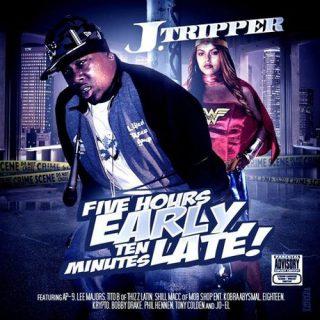 J. Tripper - Five Hours Early Ten Minutes Late!
