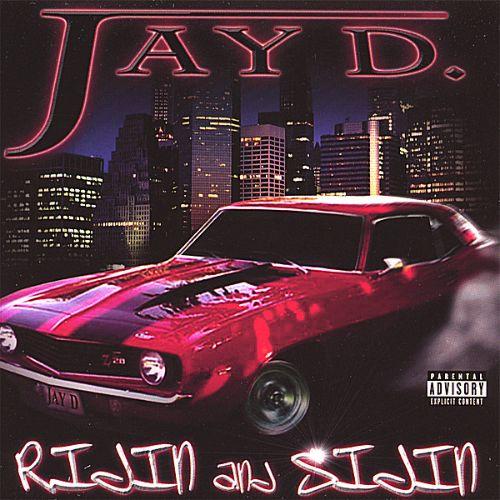 Jay D. - Ridin And Sidin
