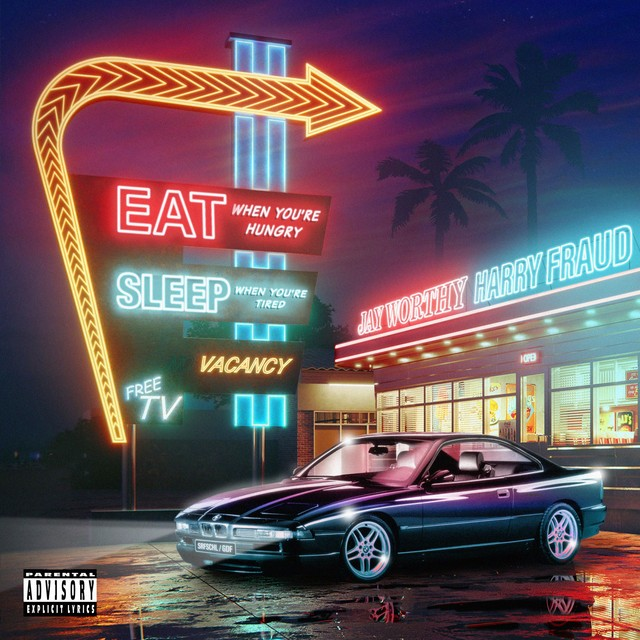 Jay Worthy & Harry Fraud - Eat When You're Hungry Sleep When You're Tired
