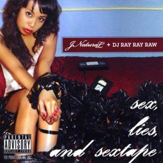 Jnatural & Dj Ray Ray Raw - Sex Lies And Sextape