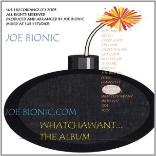 Joe Bionic - Whatchawant