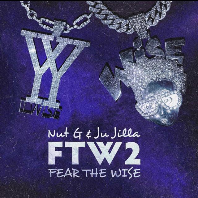 Ju Jilla & Nut G - Fear The Wise 2