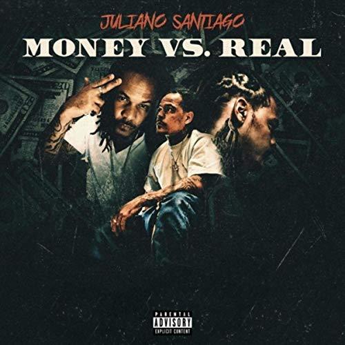 Juliano Santiago - Money Vs. Real