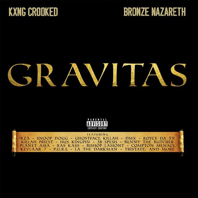KXNG Crooked & Bronze Nazareth - Gravitas