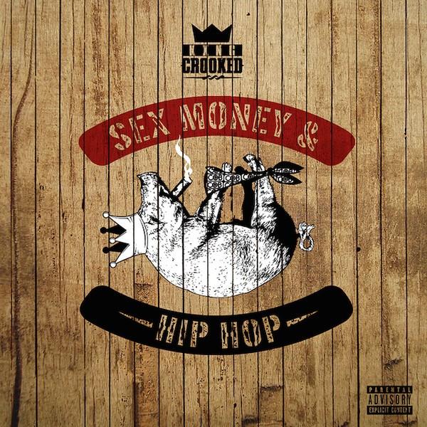 KXNG Crooked - Sex, Money & Hip Hop