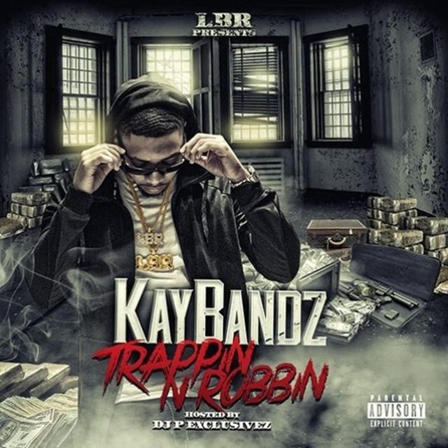 Kay Bandz - Trappin' N Robbin'