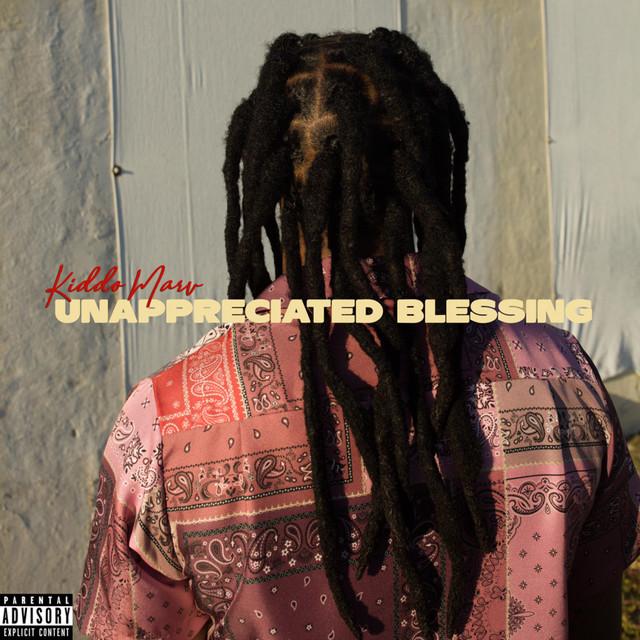 Kiddo Marv - Unappreciated Blessing