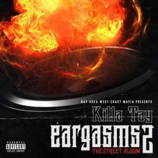Killa Tay Killa Tay Presents Eargasms 2