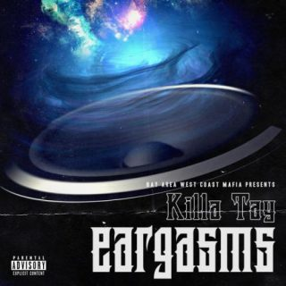Killa Tay Killa Tay Presents Eargasms