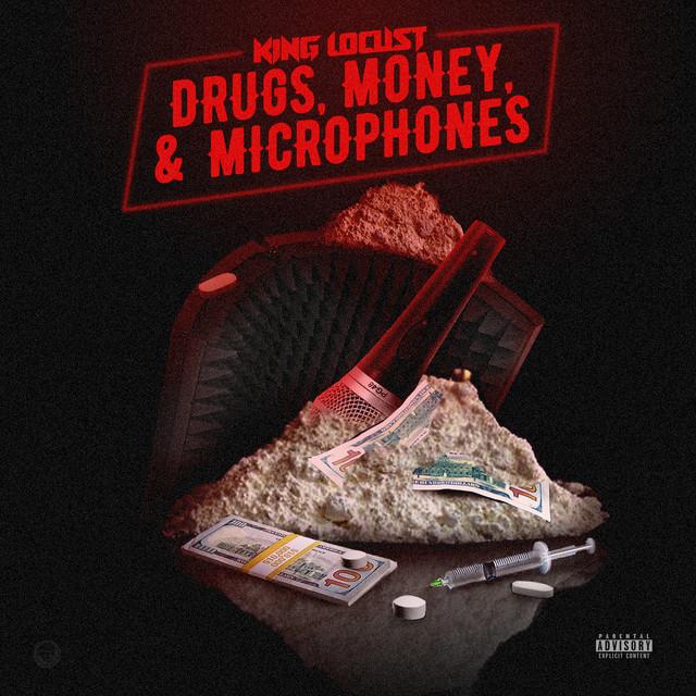 King Locust - Drugs, Money And Microphones
