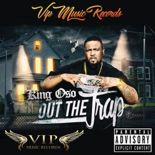 King Oso - Out The Trap
