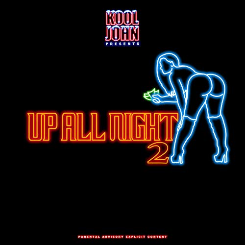 Kool John - Up All Night 2