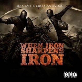 Kool Taj The Gr8 & Stan Da Man - When Iron Sharpens Iron
