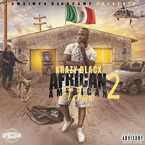 Krazy Blacx - African American El Chapo