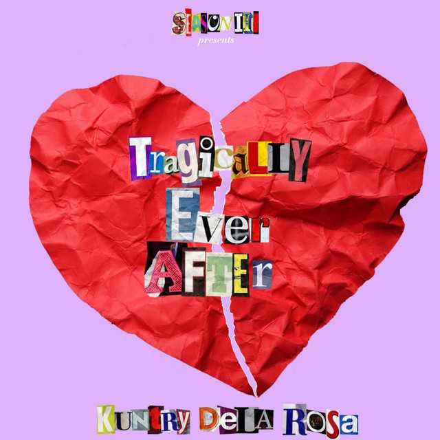 Kuntry Dela Rosa - Tragically Ever After