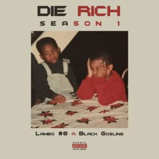 Lambo #8 & Black Gosling - Die Rich Season 1