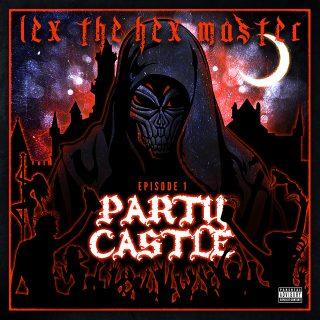Lex The Hex Master - Party Castle, Ep. 1