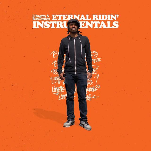 Libretto & BusCrates - Eternal Ridin' (Instrumentals)