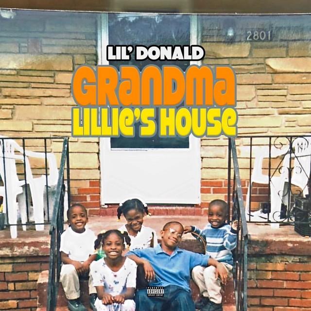 Lil Donald - Grandma Lillie's House