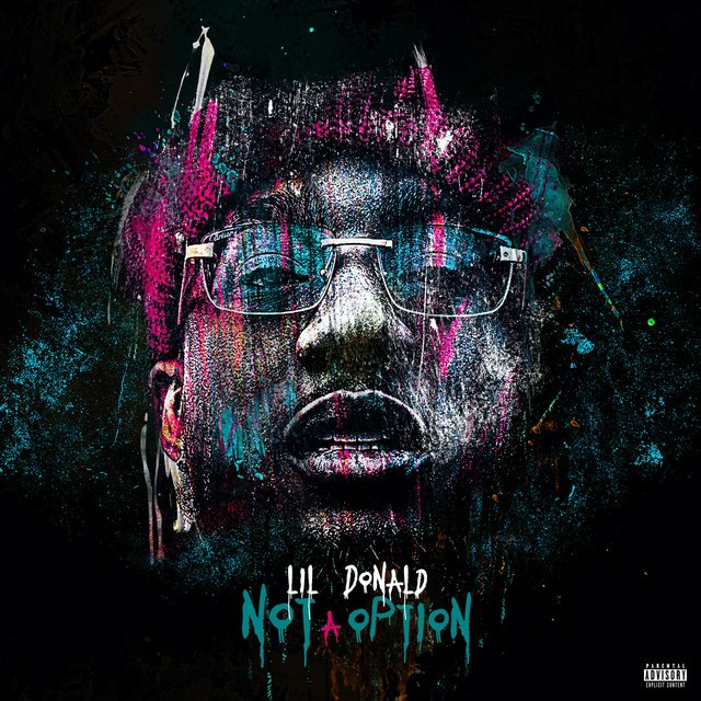 Lil Donald - Not A Option