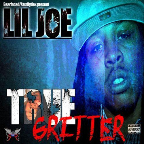 Lil Joe - Bearfaced Ent. Presents True Gritter