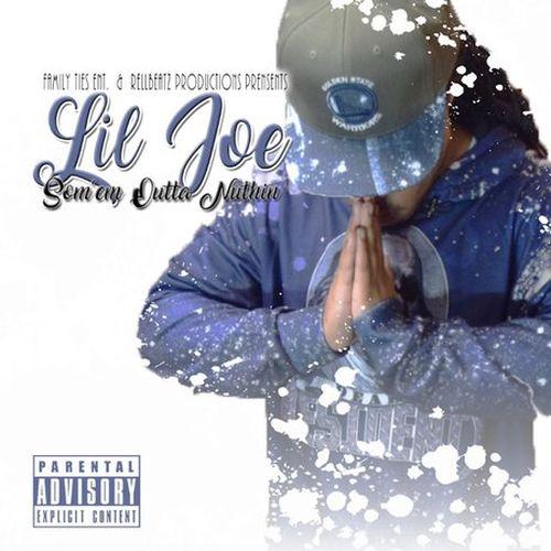Lil Joe - Som'em Outta Nuthin