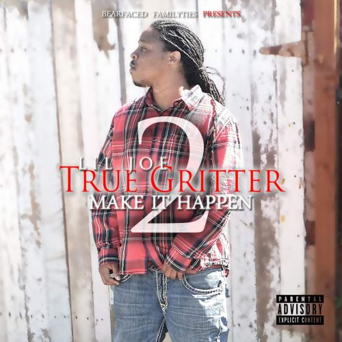 Lil Joe - True Gritter Vol. 2 (Make It Happen)