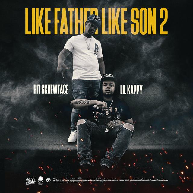 Lil Kappy & Hit Skrewface - Like Father Like Son 2