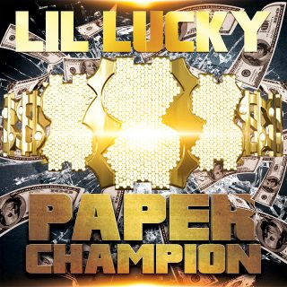 Lil Lucky - Paper Champion - EP
