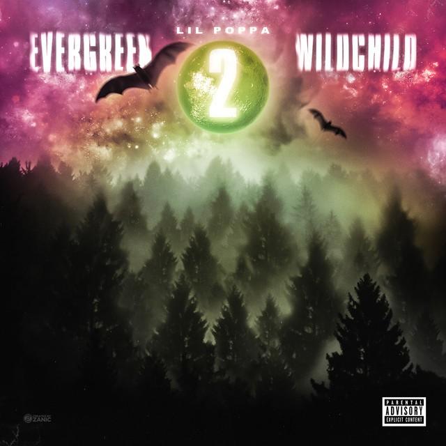 Lil Poppa - Evergreen Wildchild 2