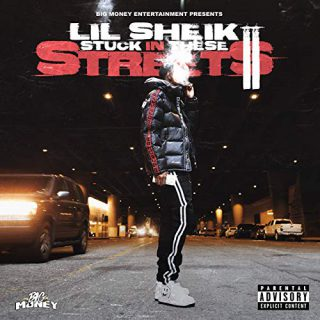 Lil Sheik - Stuck In These Streets II