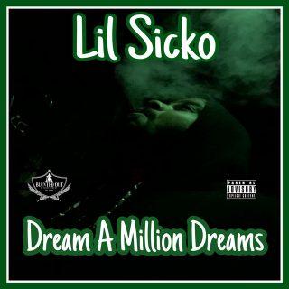 Lil Sicko - Dream A Million Dreams