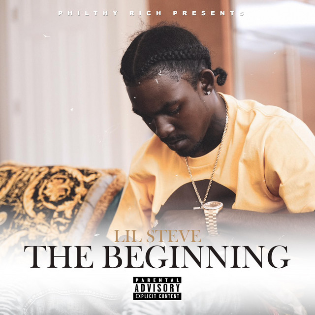 Lil Steve - Philthy Rich Presents The Beginning