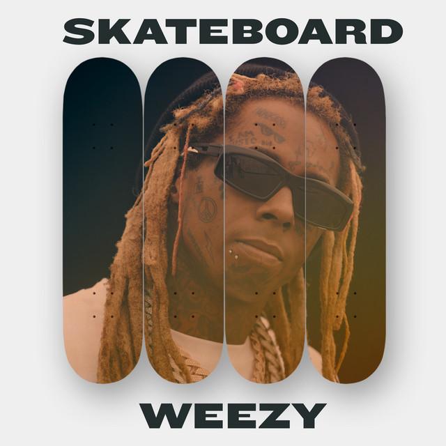 Lil Wayne - Skateboard Weezy