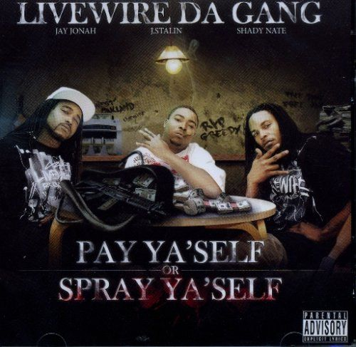 Live Wire Da Gang - Pay Ya'Self Or Spray Ya'Self