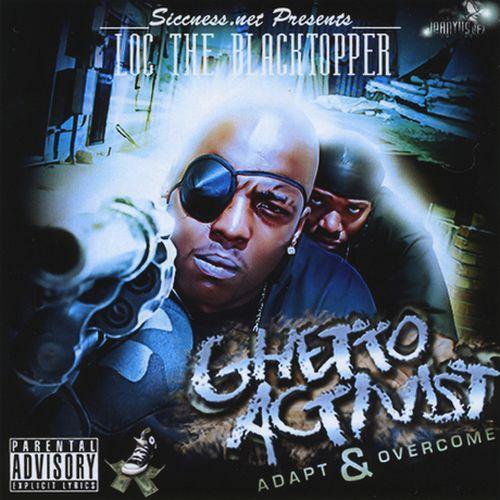 Loc The Blacktopper Ghetto Activist Adapt Overcome