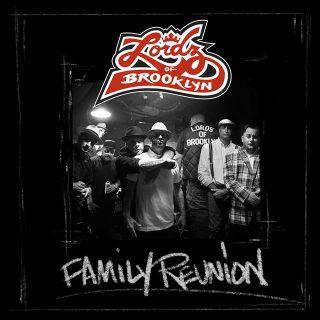 Lordz Of Brooklyn - Family Reunion