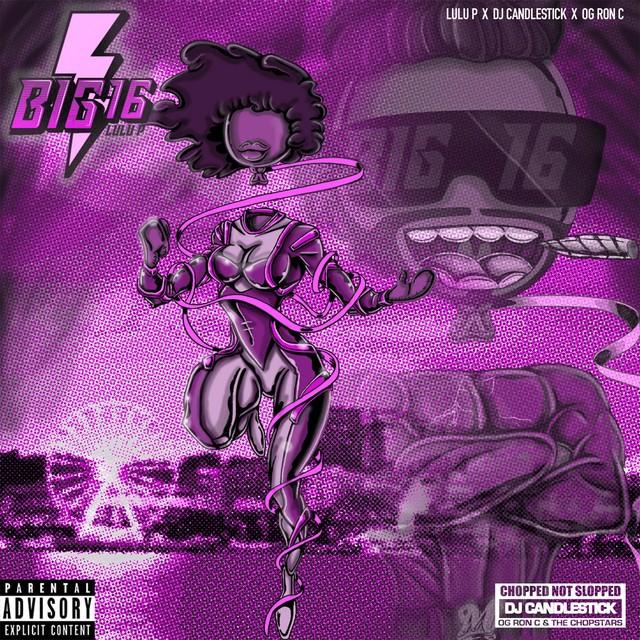 LuLu P, OG Ron C & DJ Candlestick - Big 16 (Chopnotslop)
