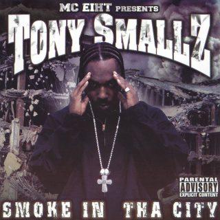 MC Eiht Presents Tony Smallz Smoke In Tha City