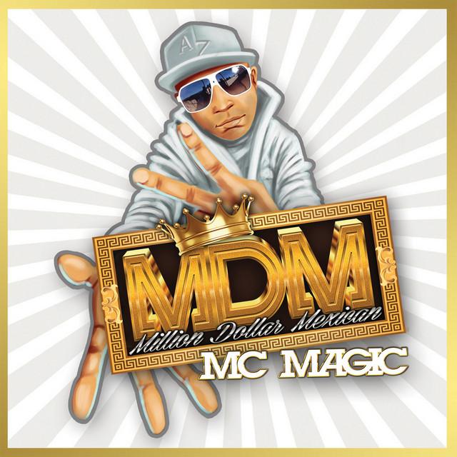 MC Magic - Million Dollar Mexican