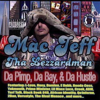 Mac Jeff Tha Lezzardman Da Pimp Da Bay Da Hustle
