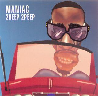 Maniac 2Deep 2Peep