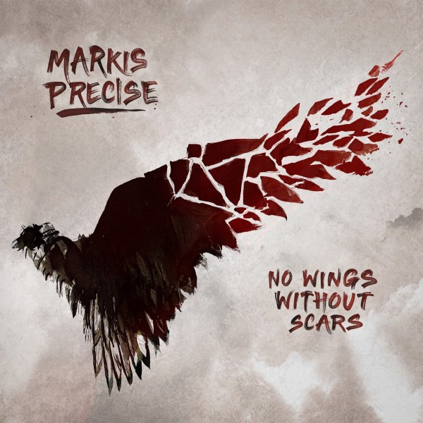 Markis Precise - No Wings Without Scars