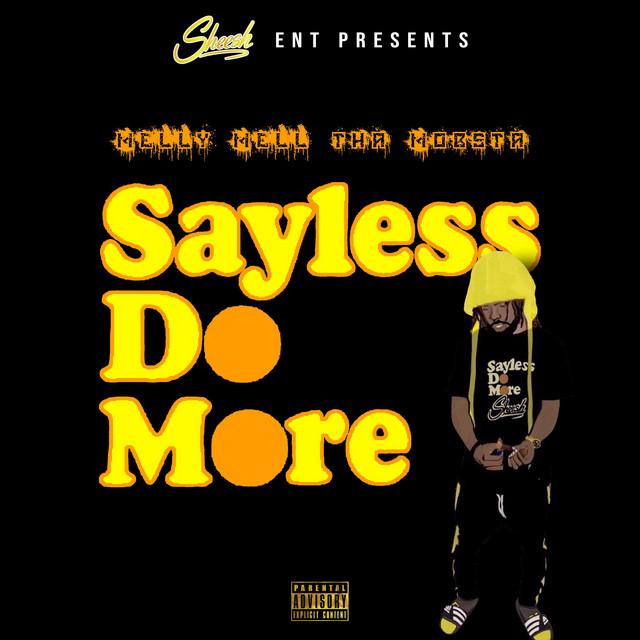 Melly Mell Tha Mobsta - Sayless Do More