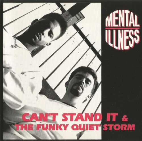 Mental Illness - Can't Stand It The Funky Quiet Storm (Front)