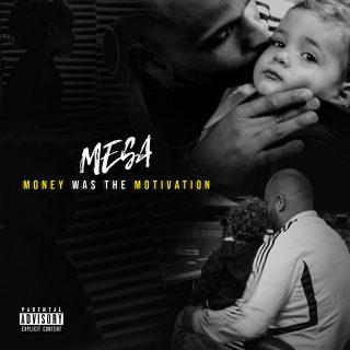 Mesa - Money Was The Motivation