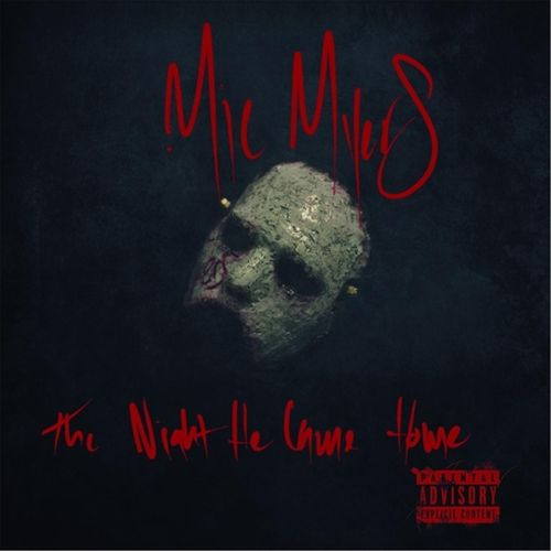 Mic Myers - The Night He Came Home
